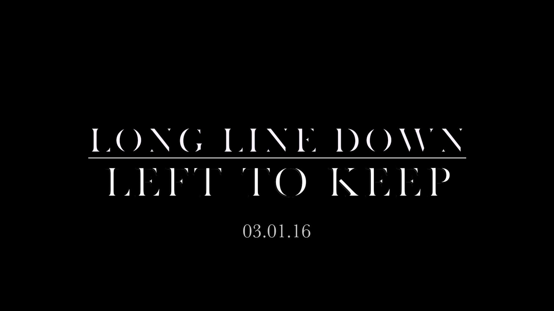 Long Line Down - Left To Keep