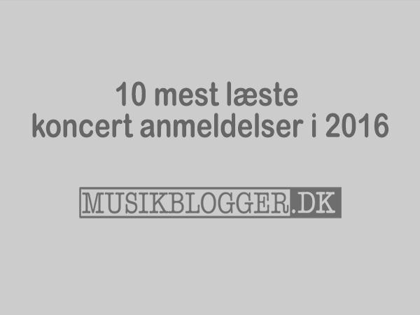Mest læste koncert anmeldelser i 2016