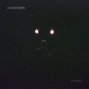 Caved Crow - is it hope EP cover (Foto: Matteo Palmieri Design: Grith Sandberg)