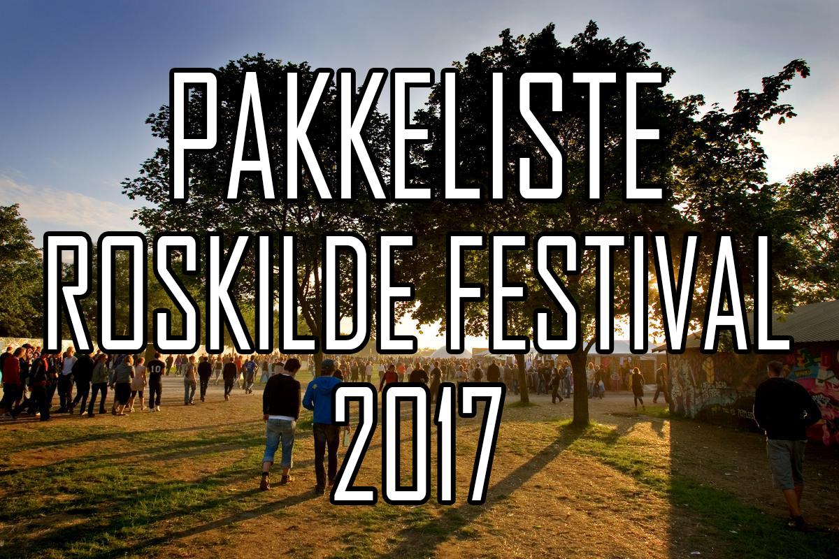 Din pakkeguide til Roskilde Festival 2017(Foto: Thomas-Kjær)