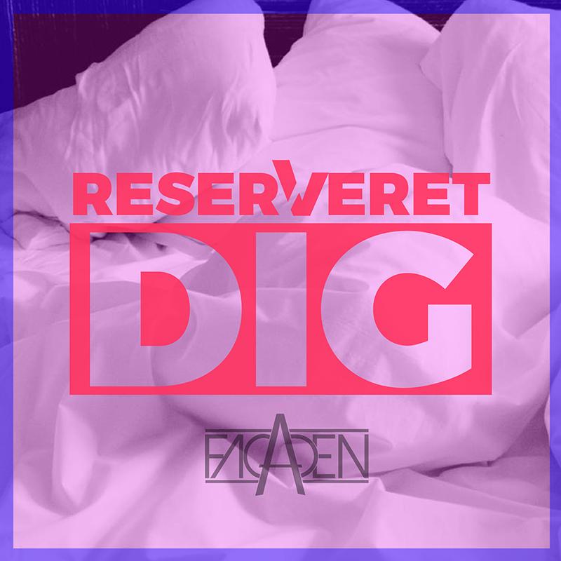 Facaden udgiver singlen Reserveret Dig 6 april 2018